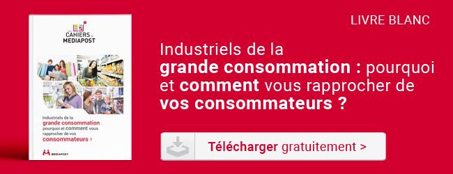 Téléchargez le livre blanc Industriels de la grande consommation : pourquoi et comment vous rapprocher de vos consommateurs ?