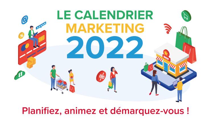Le calendrier marketing 2022, des repères et des innovations